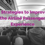 3 Strategies to Improve Airline Passenger Experience