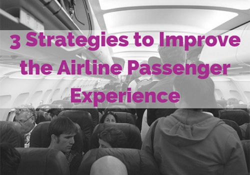 3 Strategies to Improve the Airline Passenger Experience